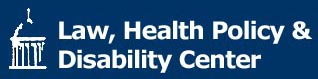 Law, Health Policy & Disability Center